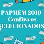Confira a lista de selecionados para o PAPMEM 2019